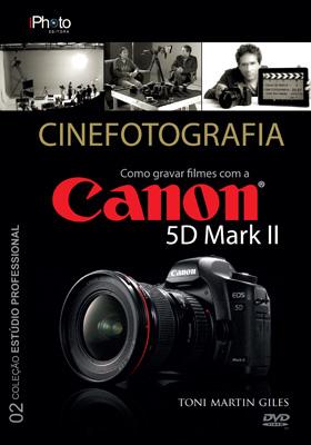 Como gravar filmes com a Canon 5D Mark II